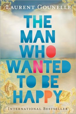 the man who wanted to be happy gounelle