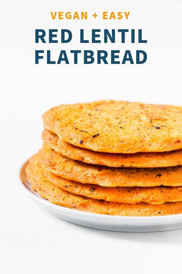 Easy Vegan Red Lentil Flatbread